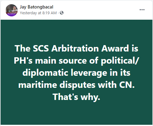 On the South China Sea tension Jay Batongbacal most likely believed that the SCS arbitration award is the Philippines' main source of diplomatic leverage.